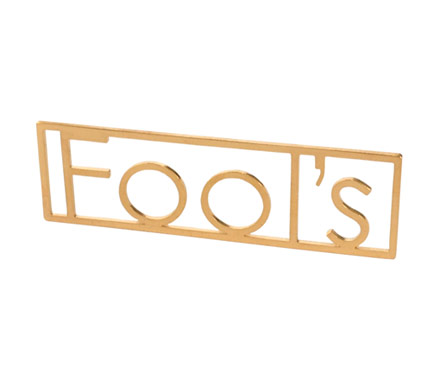 FOOL'S (GOLD)